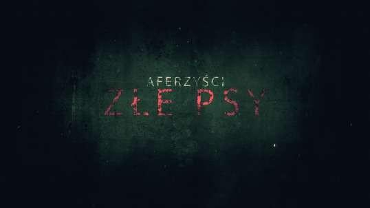 AFERZYŚCI: ZŁE PSY Cały Film Polski (2021) 1080p